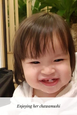 Enjoying her chawamushi