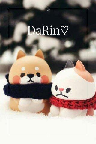 DaRin♡