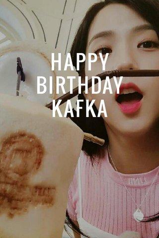 HAPPY BIRTHDAY KAFKA