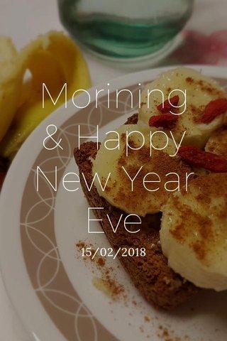 Morining & Happy New Year Eve 15/02/2018
