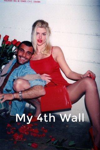 My 4th Wall