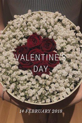 VALENTINE'S DAY 14 FEBRUARY 2018