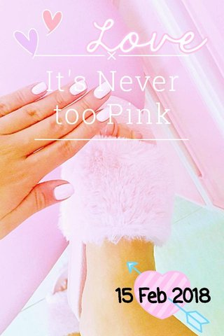 It's Never too Pink