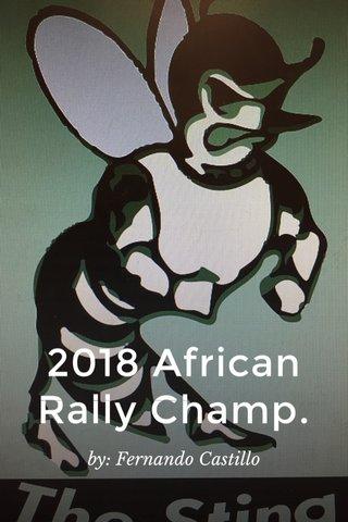 2018 African Rally Champ. by: Fernando Castillo