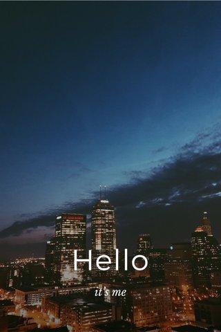 Hello it's me