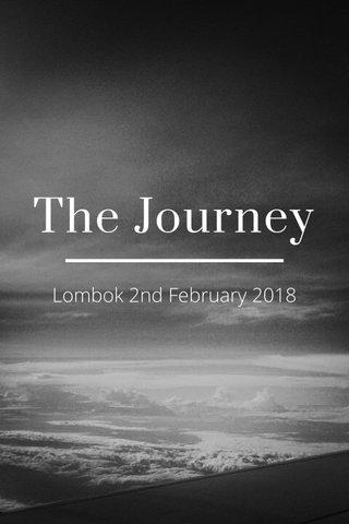 The Journey Lombok 2nd February 2018