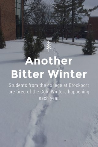Another Bitter Winter Students from the college at Brockport are tired of the Cold Winters happening each year