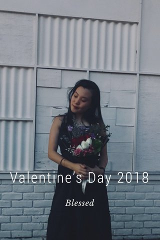 Valentine's Day 2018 Blessed