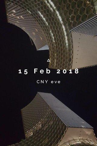 15 Feb 2018 CNY eve