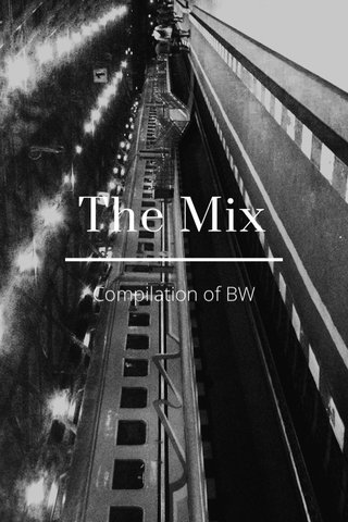 The Mix Compilation of BW