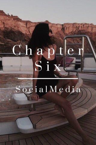 C h a p t e r S i x SocialMedia