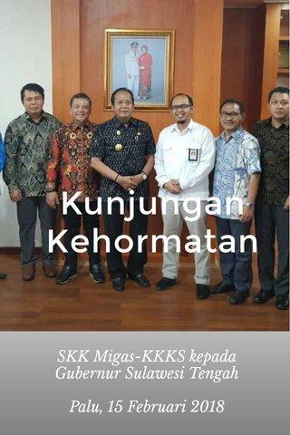 Kunjungan Kehormatan SKK Migas-KKKS kepada Gubernur Sulawesi Tengah Palu, 15 Februari 2018