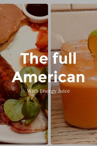The full American With Energy Juice