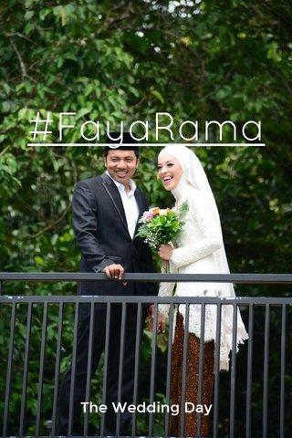 #FayaRama The Wedding Day