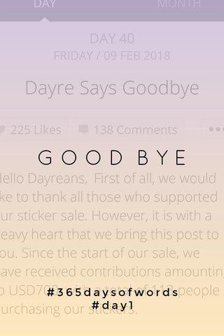 GOOD BYE #365daysofwords #day1
