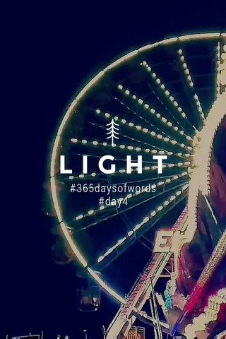 LIGHT #365daysofwords #day4