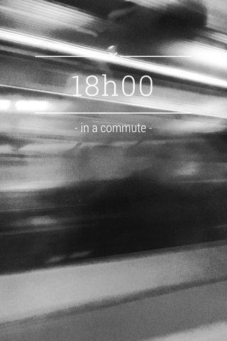 18h00 - in a commute -