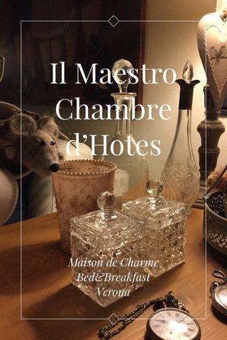 Il Maestro Chambre d'Hotes Maison de Charme Bed&Breakfast Verona
