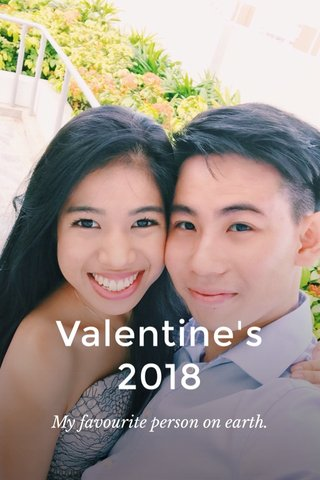 Valentine's 2018 My favourite person on earth.