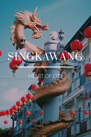 SINGKAWANG HEART OF CITY