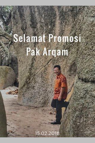 Selamat Promosi Pak Arqam 15.02.2018