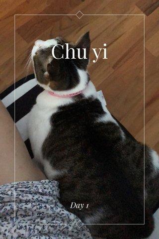 Chu yi Day 1