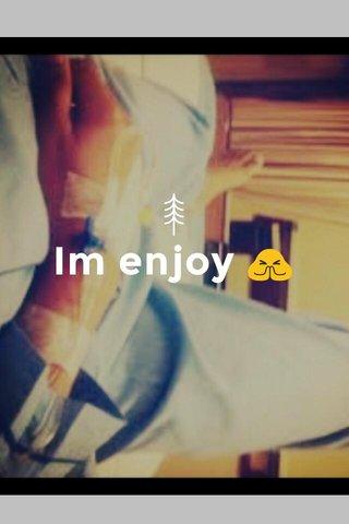 Im enjoy 🙏