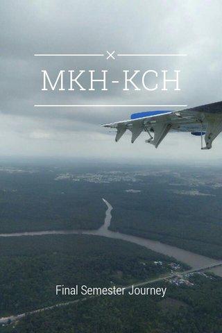 MKH-KCH Final Semester Journey