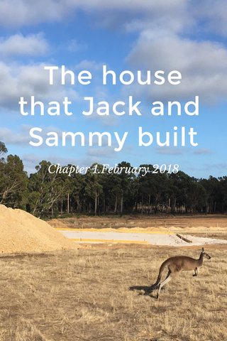 The house that Jack and Sammy built Chapter 1.February 2018