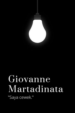 "Giovanne Martadinata ""Saya cewek."""