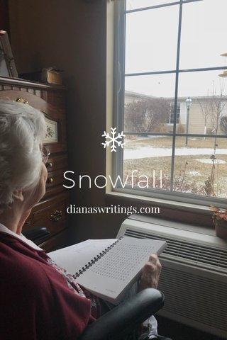 Snowfall dianaswritings.com