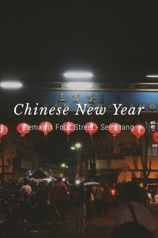 Chinese New Year Semawis Food Street - Semarang