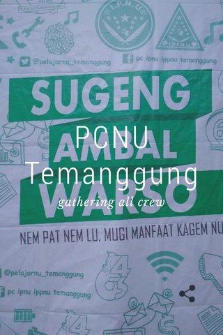 PCNU Temanggung gathering all crew