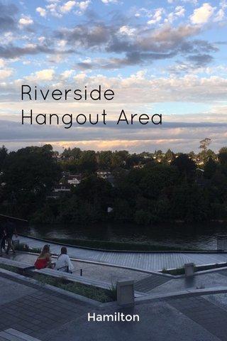 Riverside Hangout Area Hamilton