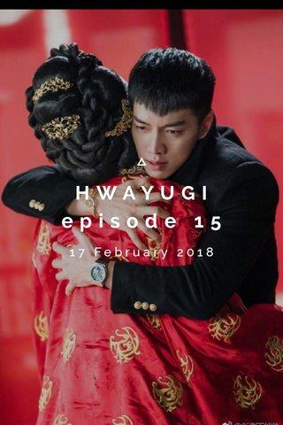HWAYUGI episode 15 17 February 2018