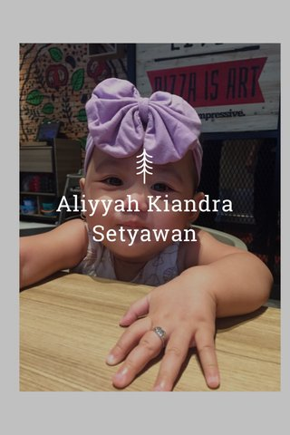 Aliyyah Kiandra Setyawan