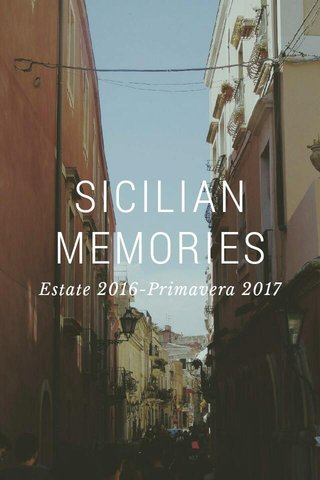 SICILIAN MEMORIES Estate 2016-Primavera 2017