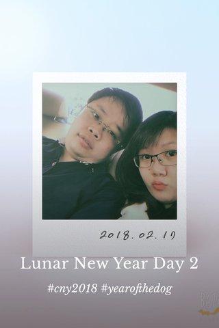 Lunar New Year Day 2 #cny2018 #yearofthedog