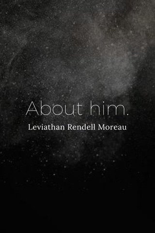 About him. Leviathan Rendell Moreau