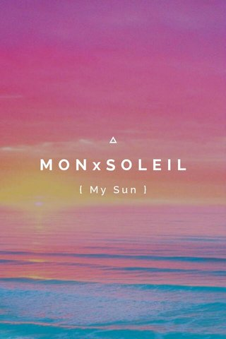 MONxSOLEIL { My Sun }