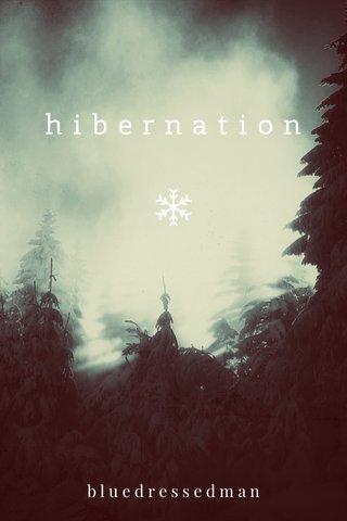 hibernation bluedressedman
