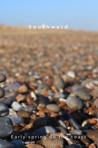 Southwold Early spring on the coast