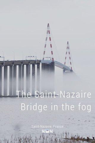 The Saint-Nazaire Bridge in the fog Saint-Nazaire, France 🌫🌁🌫