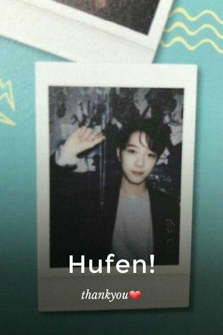 Hufen! thankyou❤