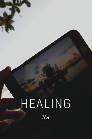 HEALING NA