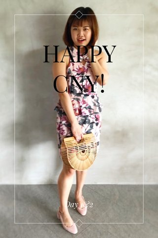HAPPY CNY! Day 1&2