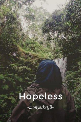 Hopeless -monyetketjil-