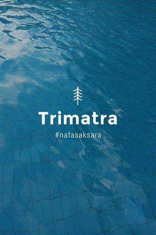 Trimatra #nafasaksara