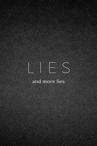 LIES and more lies