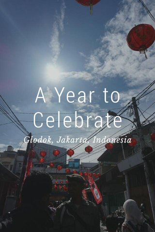 A Year to Celebrate Glodok, Jakarta, Indonesia